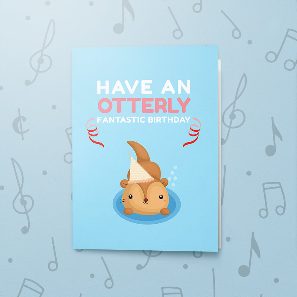 Enjoyable Otterly Fantastic Birthday Musical Birthday Card Bigdawgs Personalised Birthday Cards Cominlily Jamesorg