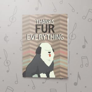 Thanks Fur Everything – Musical Thank You Card
