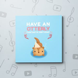 Otterly Fantastic Birthday – Birthday Video Greeting Card