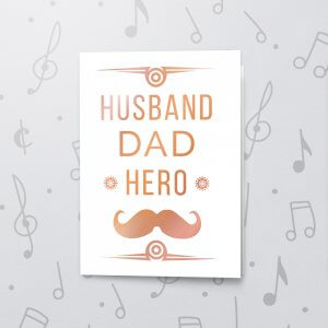 Husband Dad Hero – Musical Father's Day Card - Metallic Foil